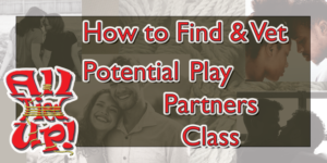 How to Find and Vet Potential Play Partners